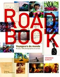 Véronique Durruty - Road Book - Voyageurs du monde, 80 pays, 1000 photographies et carnets.