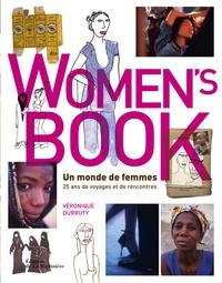 Véronique Durruty - Women's Book : un monde de femmes - 25 ans de voyages et de rencontres.