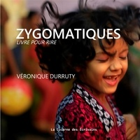 Véronique Durruty - Zygomatiques - Livre pour rire.