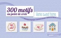 Véronique Enginger et Corinne Lacroix - 300 motifs au point de croix - Home sweet home.