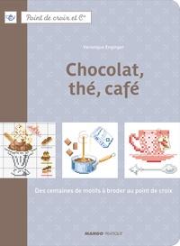 Véronique Enginger - Chocolat, thé, café - Des centaines de motifs à broder au point de croix.