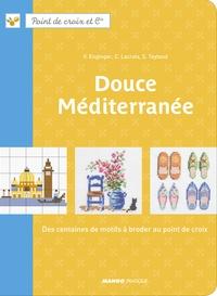Véronique Enginger et Corinne Lacroix - Douce Méditerranée - Des centaines de motifs à broder au point de croix.