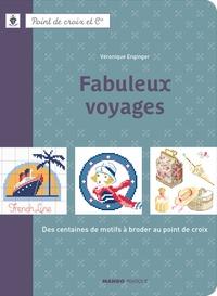Véronique Enginger - Fabuleux voyages - Des centaines de motifs à broder au point de croix.