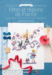 Véronique Enginger - Fêtes et régions de France - A broder au point de croix.