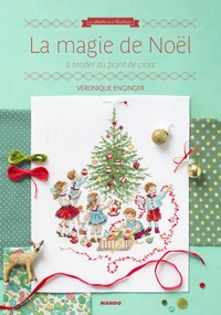 Véronique Enginger - La magie de Noël - A broder au point de croix.