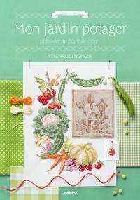 Véronique Enginger - Mon jardin potager à broder au point de croix.