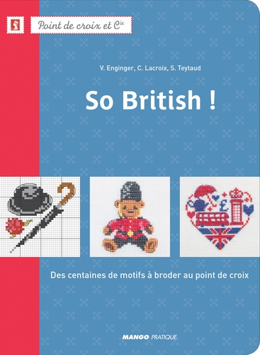 Véronique Enginger et Corinne Lacroix - So British ! - Des centaines de motifs à broder au point de croix.