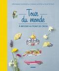 Véronique Enginger et Corinne Lacroix - Tour du monde - A broder au point de croix.