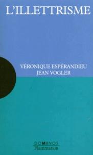 Véronique Espérandieu et Jean Vogler - L'illettrisme.