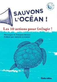 Véronique et François Sarano et Isabelle Autissier - Sauvons l'océan ! Les 10 actions pour (ré)agir !.