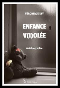 Ebook txt téléchargement gratuit pour mobile Enfance v(i)olée par Véronique Ety 9791032630228