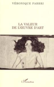 Véronique Fabbri - La valeur de l'oeuvre d'art.