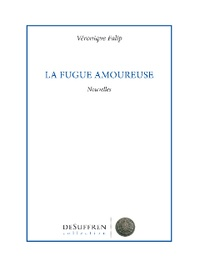 Véronique Falip - La fugue amoureuse.