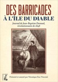 Des barricades à l'Île du Diable- Journal de Jean-Baptiste Dunaud, révolutionnaire de 1848 - Véronique Fau-Vincenti pdf epub