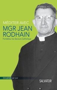 Véronique Fayet - Méditer avec Mgr Jean Rodhain - Méditation sur la charité.