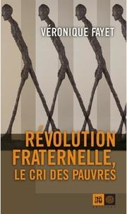 Véronique Fayet - Révolution fraternelle - Le cri des pauves.