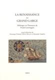 Véronique Ferrer et Olivier Millet - La Renaissance au grand large - Mélanges en l'honneur de Frank Lestringant.
