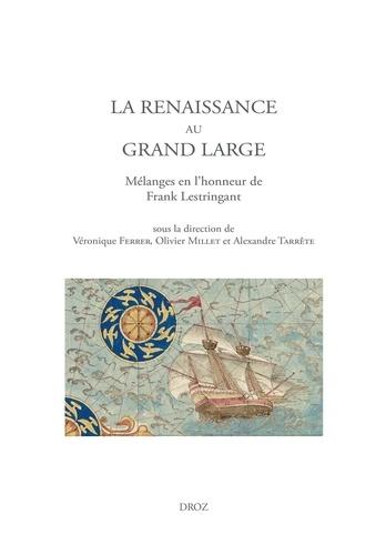 La Renaissance au grand large. Mélanges en l'honneur de Frank Lestringant
