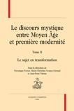 Véronique Ferrer et Marie-Christine Gomez-Géraud - Le discours mystique entre Moyen Age et première modernité - Tome 2, Le sujet en transformation.