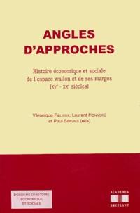 Véronique Fillieux et Laurent Honnoré - Angles d'approches. - Histoire économique et sociale de l'espace wallon et de ses marges (XVème-XXème siècles).