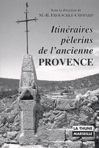 Lemememonde.fr Itinéraires pèlerins de l'ancienne Provence. La Sainte-Beaume, Notre-Dame de Moustiers, Notre-Dame de Laghet, Notre-Dame du Laus Image