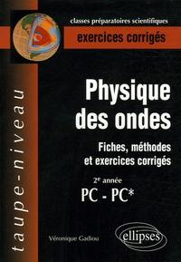 Deedr.fr Physique des ondes PC-PC* - Fiches, méthodes et exercices corrigés Image