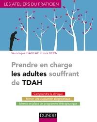 Véronique Gaillac et Luis Véra - Prendre en charge les adultes souffrant de TDAH.