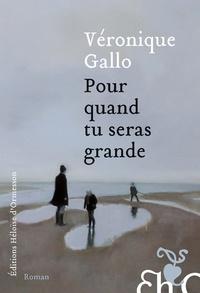 Véronique Gallo - Pour quand tu seras grande.