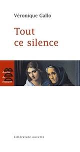 Véronique Gallo - Tout ce silence.