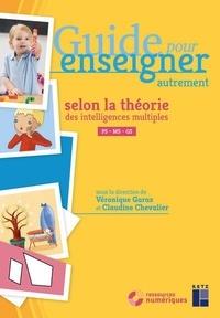 Véronique Garas et Claudine Chevalier - Guide pour enseigner autrement selon la théorie des intelligences multiples PS - MS - GS. 1 DVD
