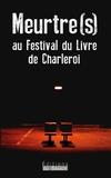 Véronique Gault et Dominique Meeùs - Meurtre(s) au Festival du Livre de Charleroi.