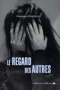 Véronique Gaziello - Le regard des autres.
