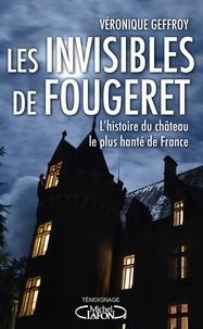 Véronique Geffroy - Les invisibles de Fougeret.