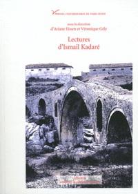 Véronique Gély et Ariane Eissen - Lectures d'Ismail kadare.