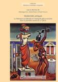 Véronique Gély et Sylvie Parizet - Modernités antiques - La littérature occidentale et l'Antiquité gréco-romaine dans la première moitié du XXe siècle.