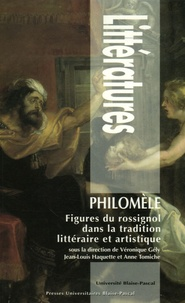 Véronique Gély et Jean-Louis Haquette - Philomèle - Figures du rossignol dans la tradition littéraire et artistique.