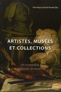 Véronique Gerard Powell - Artistes, musées et collections - Un hommage à Antoine Schnapper.