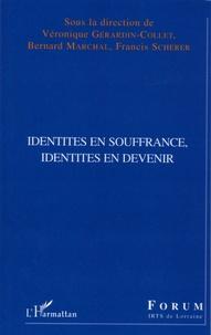 Véronique Gérardin-Collet et Bernard Marchal - Identités en souffrance, identités en devenir.