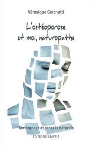 Véronique Geronutti - L'ostéoporose et moi, naturopathe - Témoignage et conseils naturels.