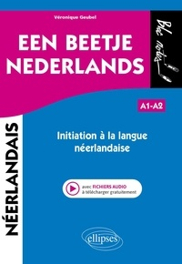 Véronique Geubel - Een beetje Nederlands A1-A2 - Initiation à la langue néerlandaise.