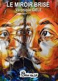 Véronique Giele - Le miroir brisé.