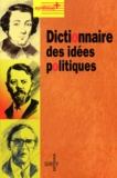 Véronique Godfroy et  Collectif - Dictionnaire des idées politiques.