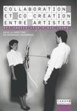 Véronique Goudinoux et Florian Gaité - Collaboration et co-création entre artistes - Des années 1960 à nos jours.