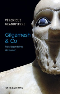 Ebook téléchargement gratuit deutsch ohne registrierung Gilgamesh & co  - Rois légendaires de Sumer 9782271127532