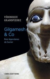Téléchargements ibook gratuits Gilgamesh & co  - Rois légendaires de Sumer 9782271127556 par Véronique Grandpierre (French Edition)