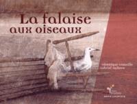 Véronique Granville et Gabriel Pacheco - La falaise aux oiseaux.