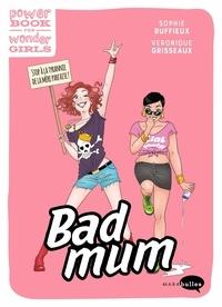 Véronique Grisseaux - Bad Mum et fière de l'être !.