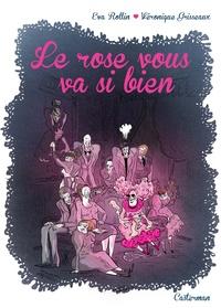 Véronique Grisseaux et Eva Rollin - Le rose vous va si bien.