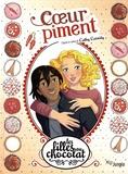 Véronique Grisseaux et Cathy Cassidy - Les filles au chocolat Tome 10 : Coeur piment.