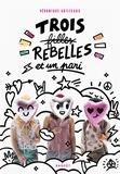 Véronique Grisseaux - Trois filles rebelles et un pari.